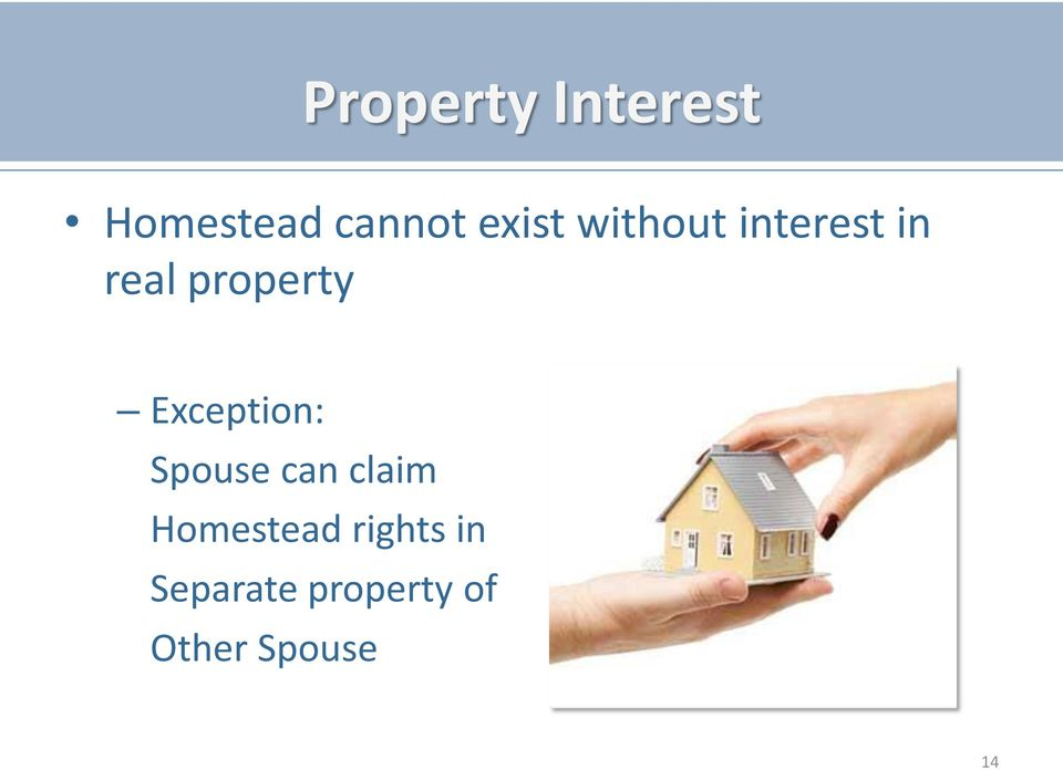 Exception: Spouse can claim Homestead