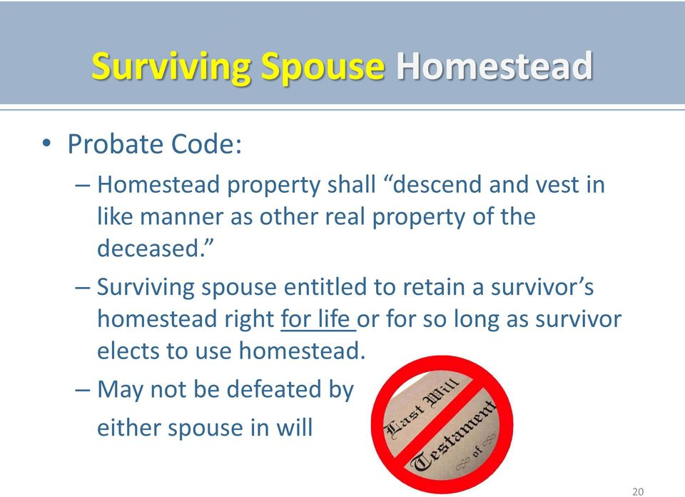 Surviving spouse entitled to retain a survivor s homestead right for life or