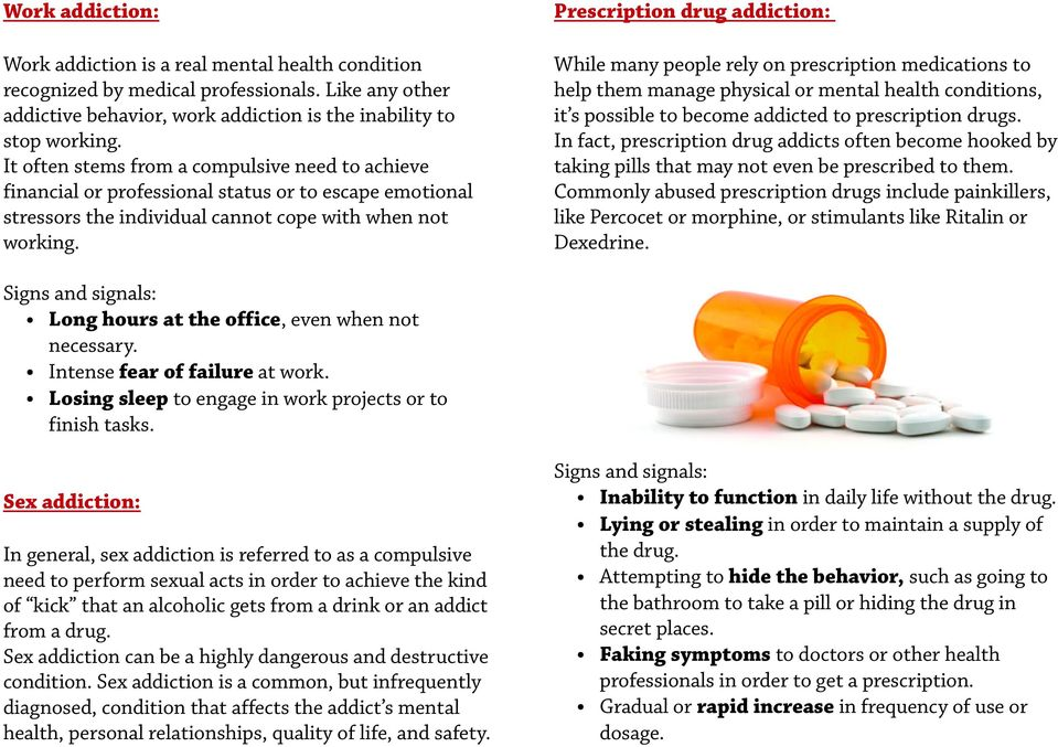 Prescription drug addiction: While many people rely on prescription medications to help them manage physical or mental health conditions, it s possible to become addicted to prescription drugs.