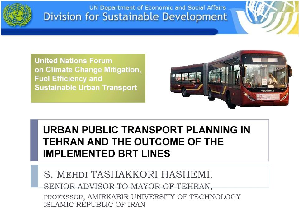 OUTCOME OF THE IMPLEMENTED BRT LINES S.
