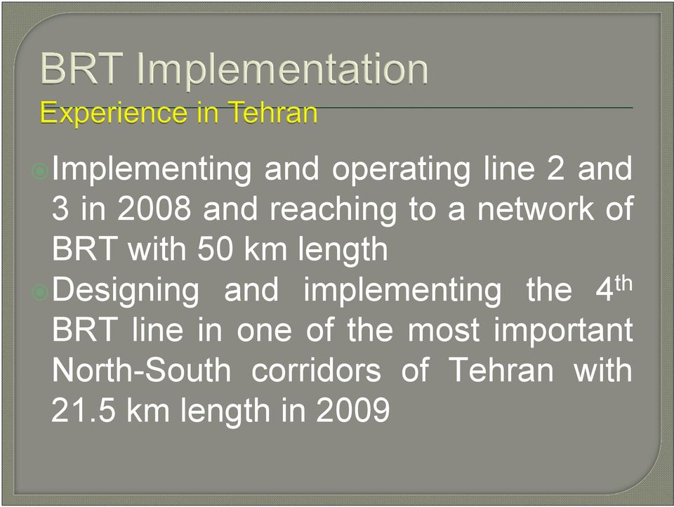 and implementing the 4 th BRT line in one of the most