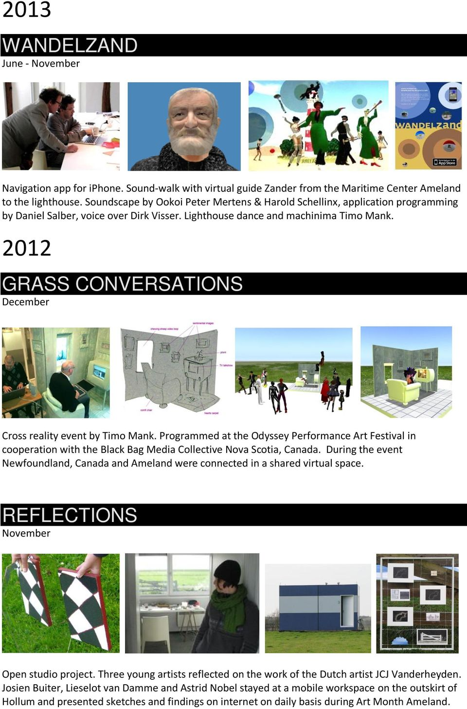 2012 GRASS CONVERSATIONS December 0th Dec 2012-21st Dec 2012 Cross reality event by Timo Mank.