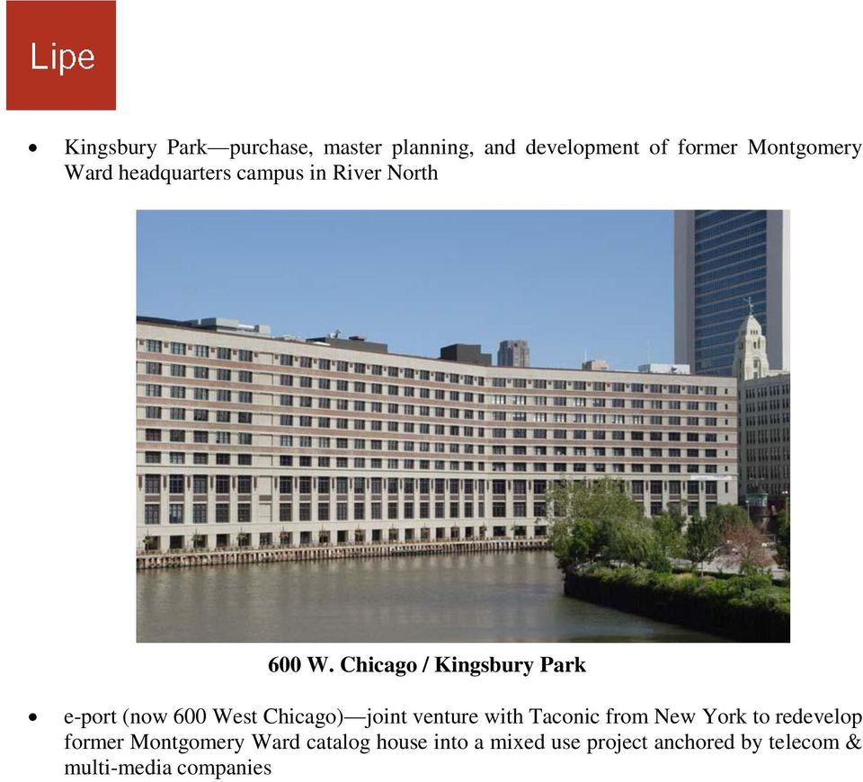 Chicago / Kingsbury Park e-port (now 600 West Chicago) joint venture with Taconic