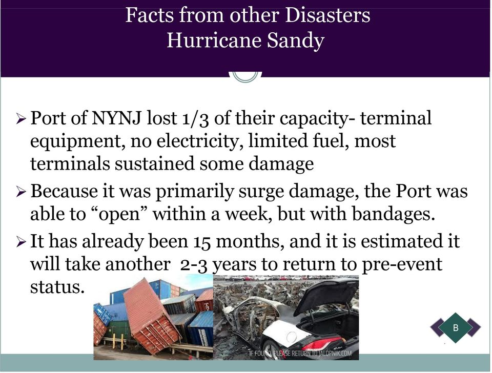 primarily surge damage, the Port was able to open within a week, but with bandages.