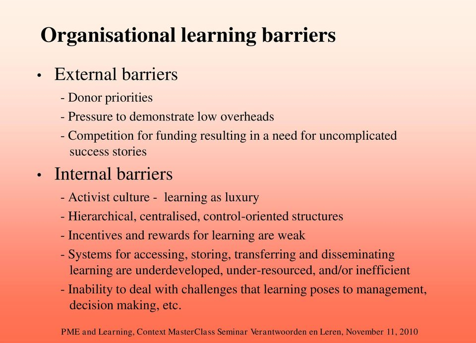 control-oriented structures - Incentives and rewards for learning are weak - Systems for accessing, storing, transferring and disseminating