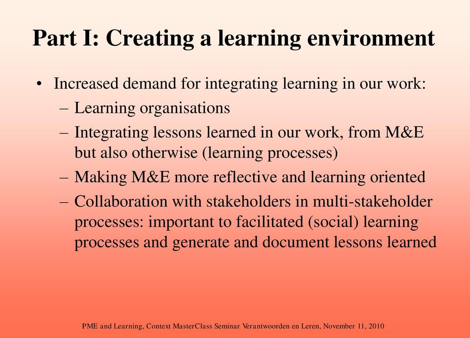 Making M&E more reflective and learning oriented Collaboration with stakeholders in multi-stakeholder