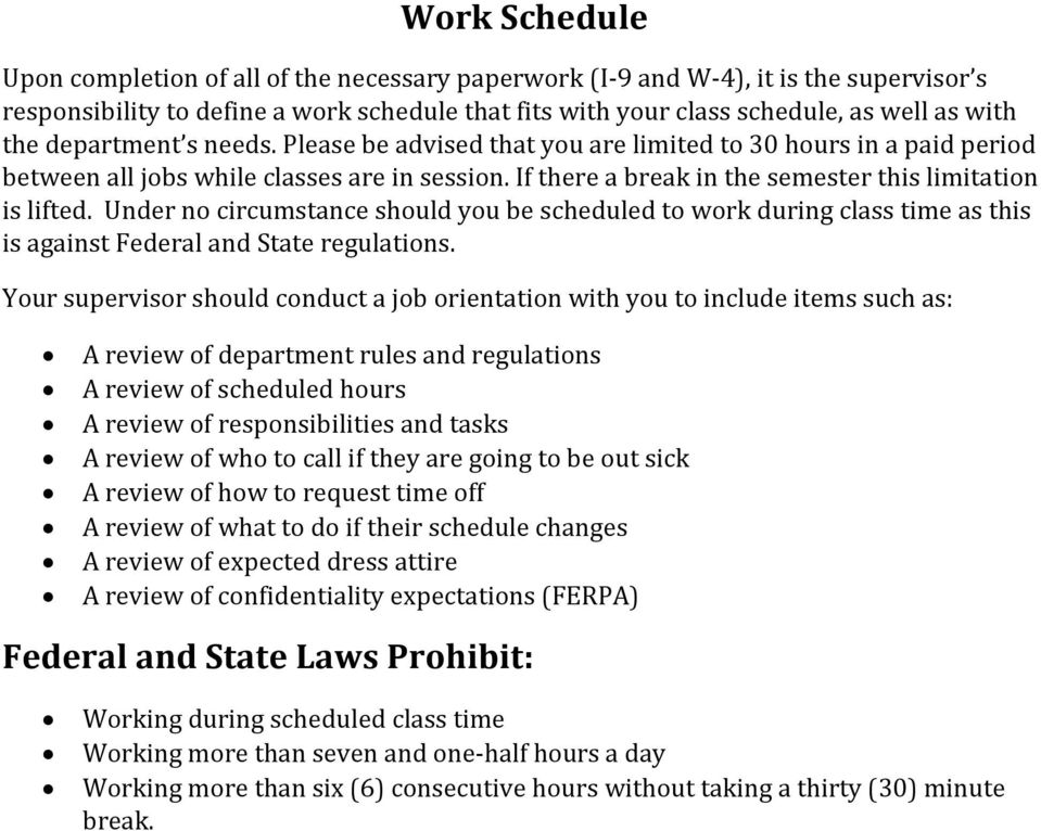 Under no circumstance should you be scheduled to work during class time as this is against Federal and State regulations.