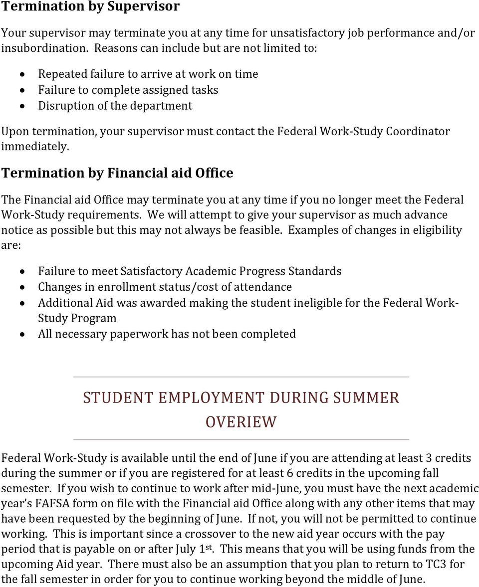 the Federal Work-Study Coordinator immediately. Termination by Financial aid Office The Financial aid Office may terminate you at any time if you no longer meet the Federal Work-Study requirements.