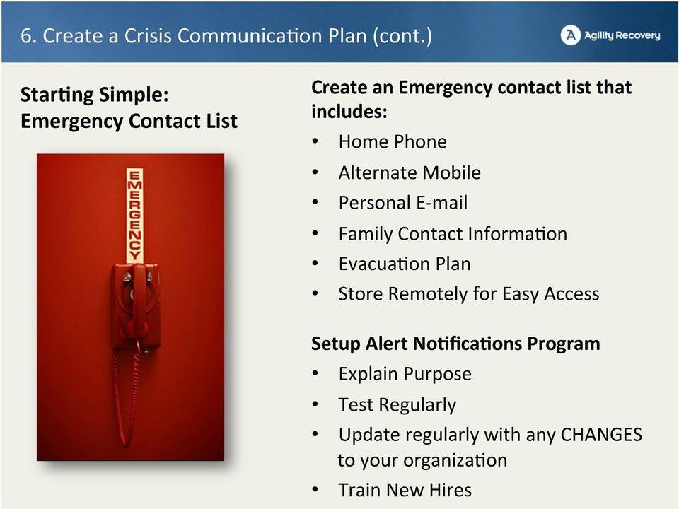 Phone Alternate Mobile Personal E- mail Family Contact Informa<on Evacua<on Plan Store Remotely