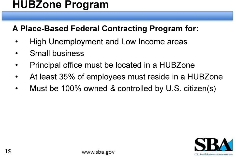 office must be located in a HUBZone At least 35% of employees must