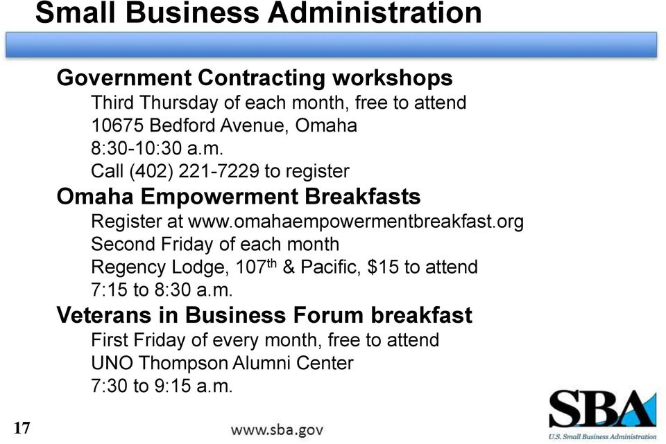 omahaempowermentbreakfast.org Second Friday of each month Regency Lodge, 107 th & Pacific, $15 to attend 7:15 to 8:30 a.