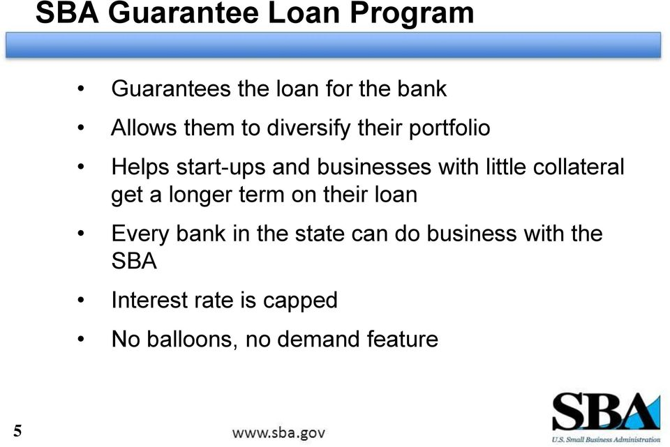collateral get a longer term on their loan Every bank in the state can do