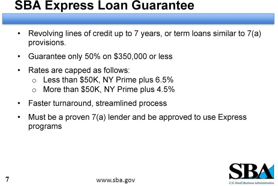 Guarantee only 50% on $350,000 or less Rates are capped as follows: o Less than $50K, NY