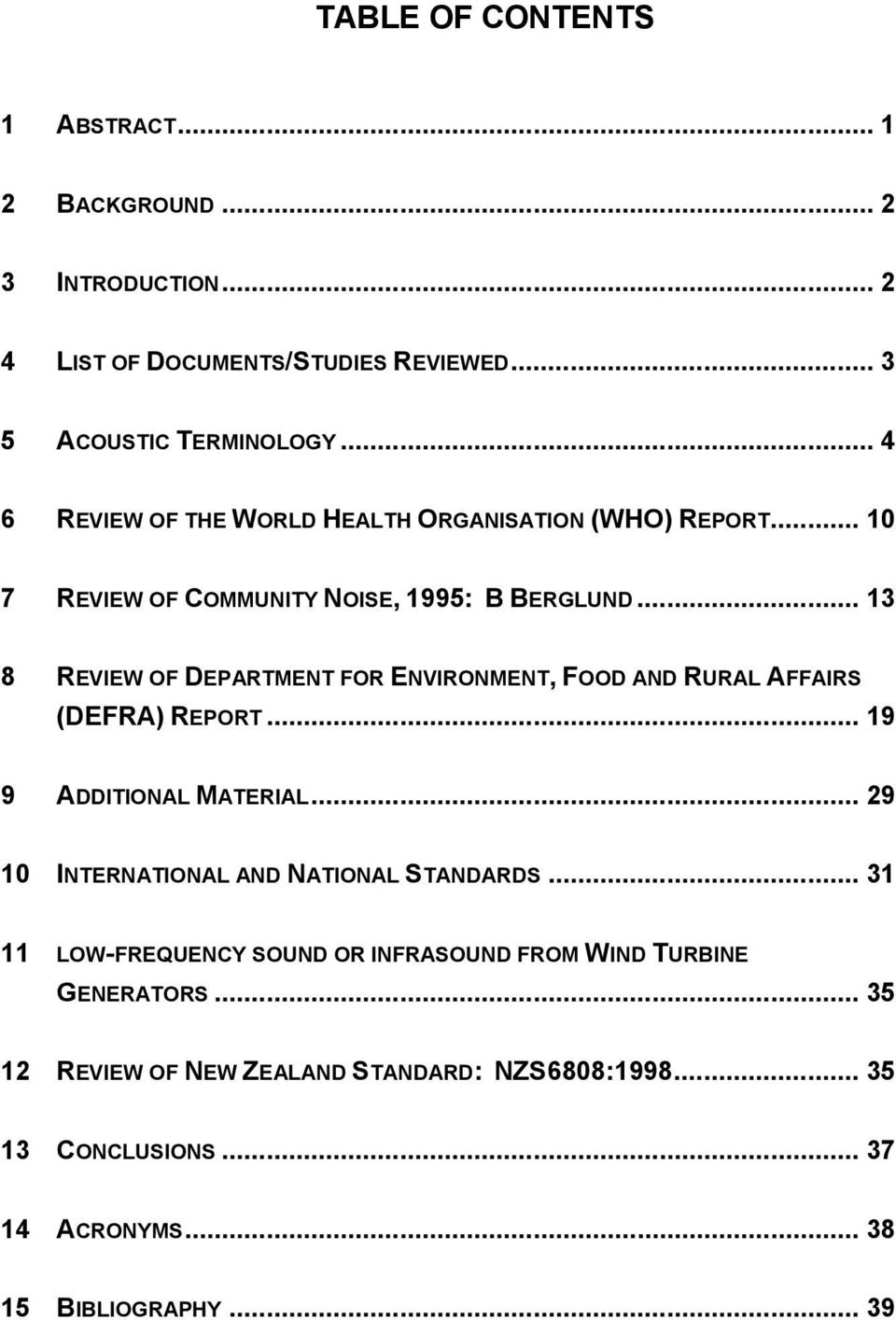 .. 13 8 REVIEW OF DEPARTMENT FOR ENVIRONMENT, FOOD AND RURAL AFFAIRS (DEFRA) REPORT... 19 9 ADDITIONAL MATERIAL.