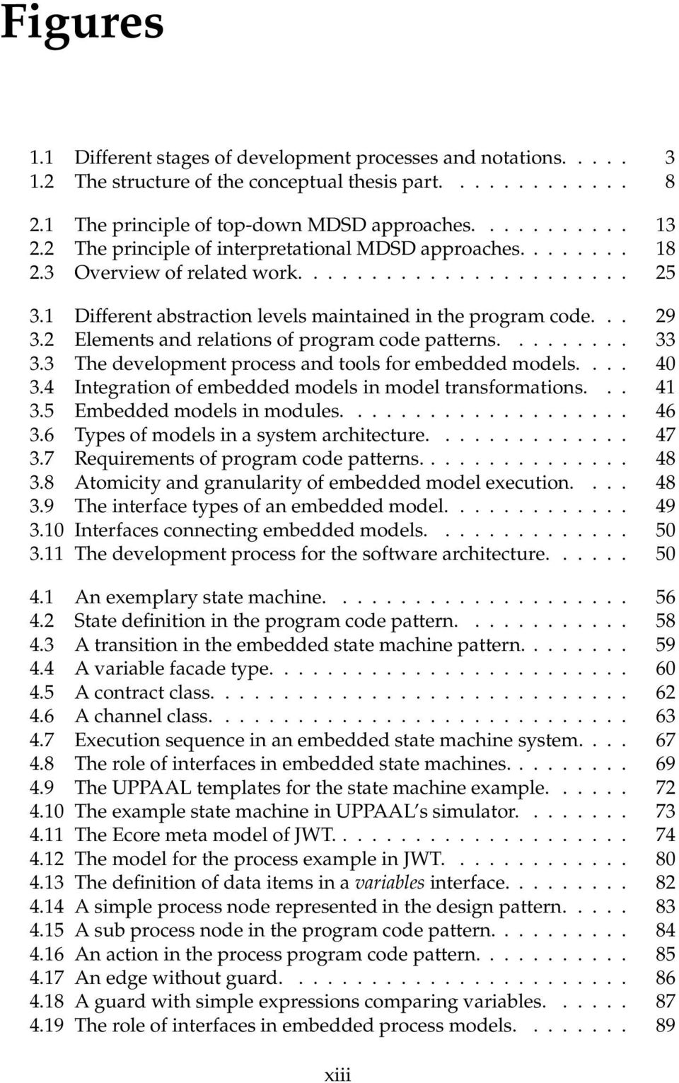2 Elements andrelations of programcodepatterns......... 33 3.3 The development process and tools for embedded models.... 40 3.4 Integration of embedded models in model transformations... 41 3.