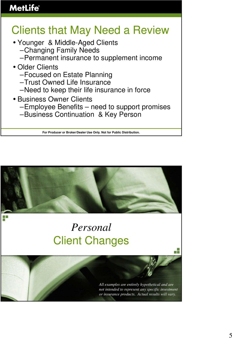 Clients Employee Benefits need to support promises Business Continuation & Key Person Personal Client Changes All examples are