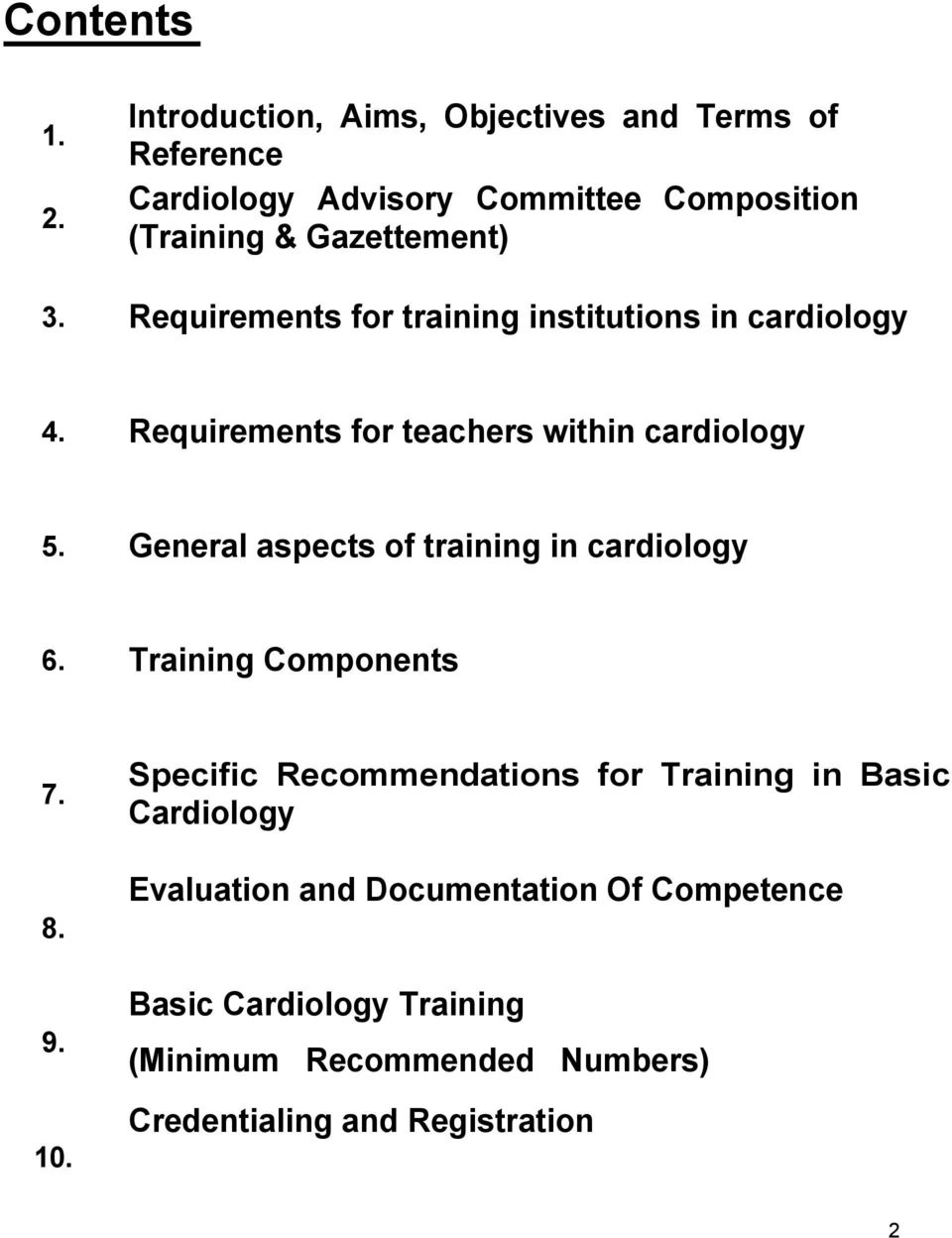 Requirements for training institutions in cardiology 4. Requirements for teachers within cardiology 5.