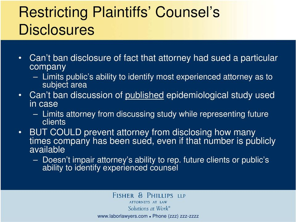 from discussing study while representing future clients BUT COULD prevent attorney from disclosing how many times company has been sued, even