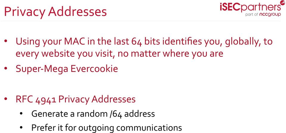 matter where you are Super- Mega Evercookie RFC 4941 Privacy
