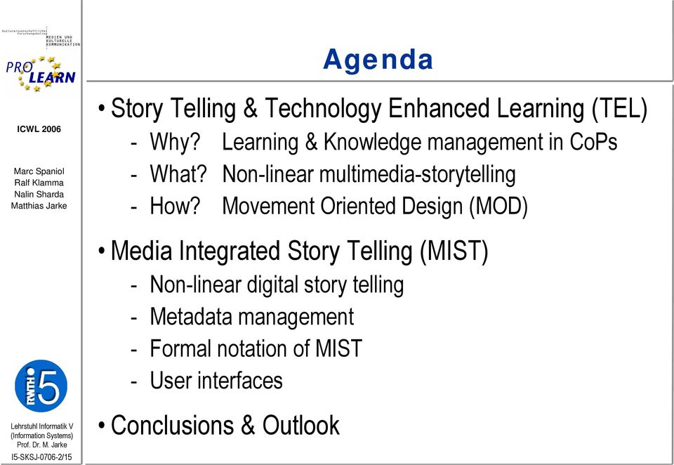 Movement Oriented Design (MOD) Media Integrated Story Telling (MIST) - Non-linear digital