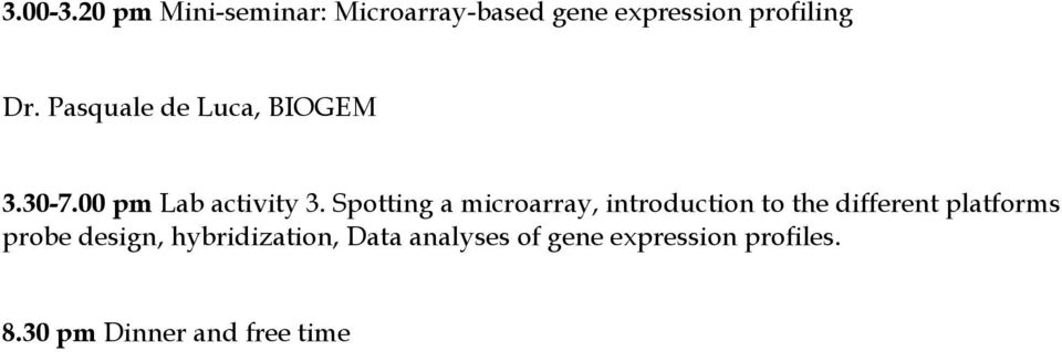 Spotting a microarray, introduction to the different platforms probe