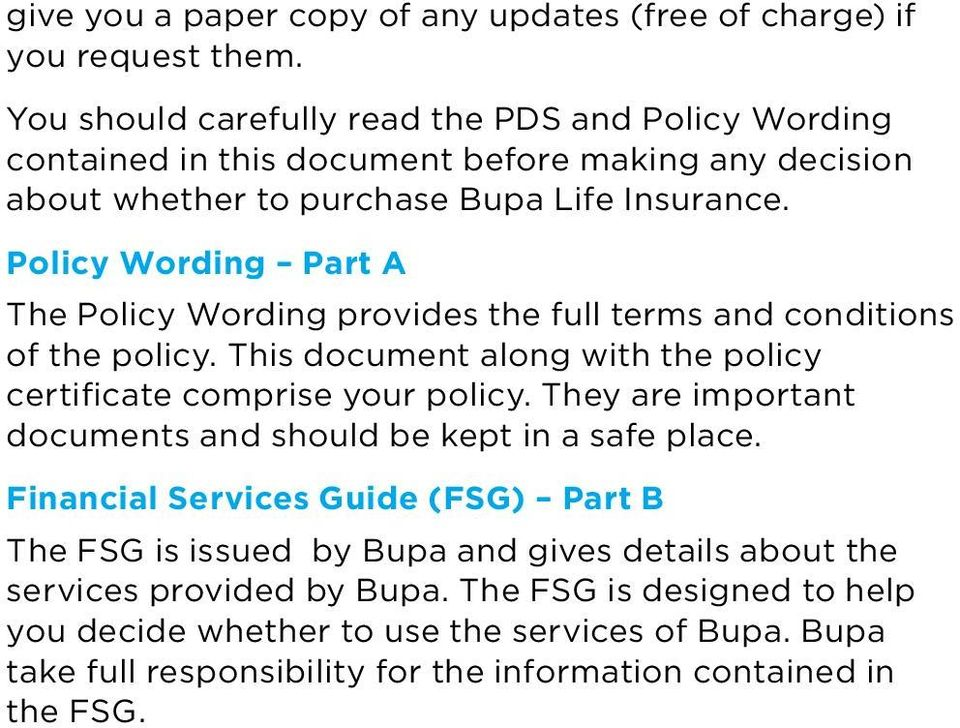 Policy Wording Part A The Policy Wording provides the full terms and conditions of the policy. This document along with the policy certificate comprise your policy.