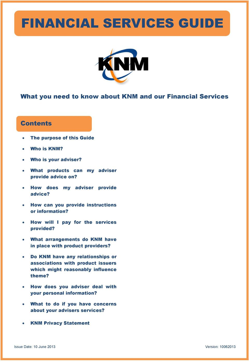 How will I pay for the services provided? What arrangements do KNM have in place with product providers?