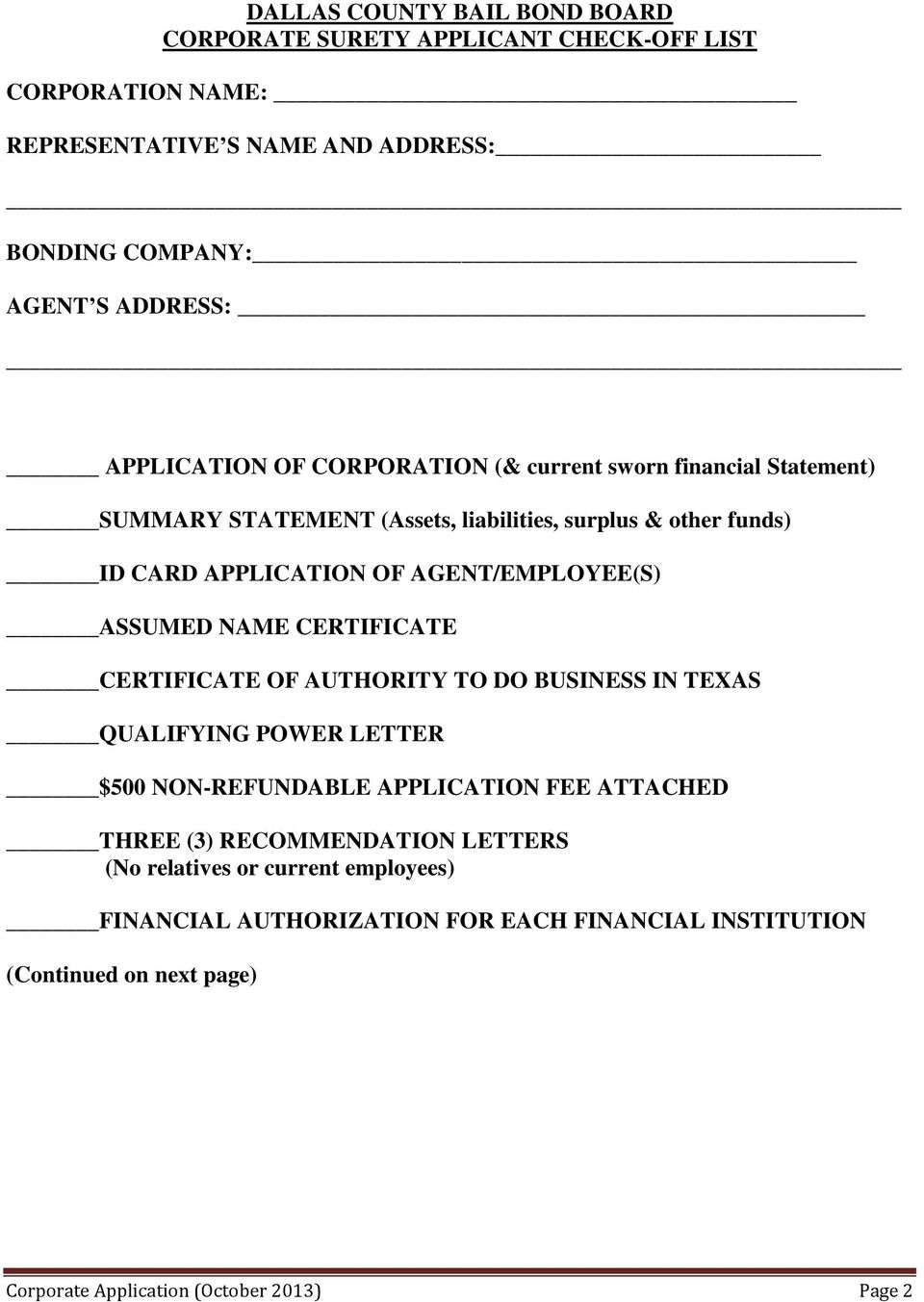 AGENT/EMPLOYEE(S) ASSUMED NAME CERTIFICATE CERTIFICATE OF AUTHORITY TO DO BUSINESS IN TEXAS QUALIFYING POWER LETTER $500 NON-REFUNDABLE APPLICATION FEE ATTACHED