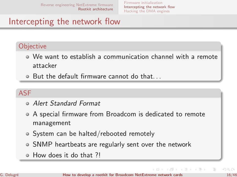 .. ASF Alert Standard Format A special firmware from Broadcom is dedicated to remote management