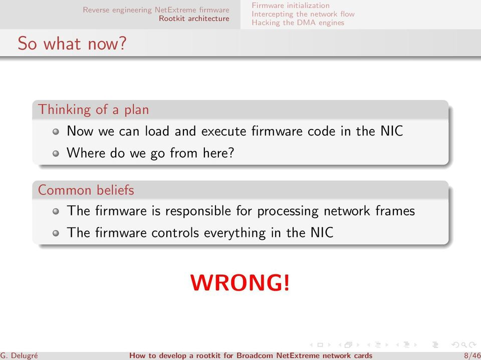 Thinking of a plan Now we can load and execute firmware code in the NIC Where