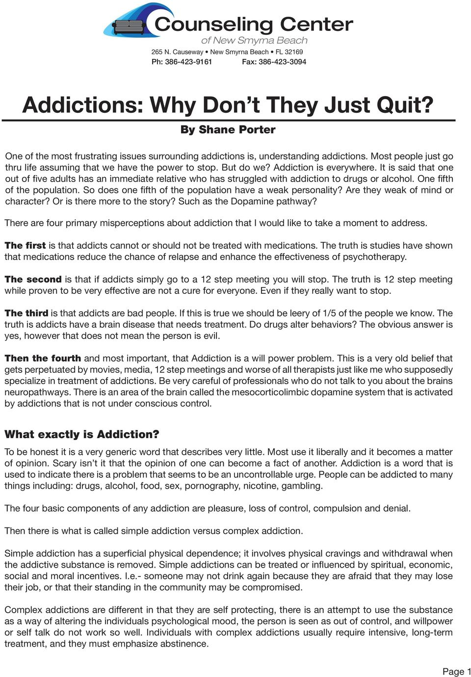 Addiction is everywhere. It is said that one out of five adults has an immediate relative who has struggled with addiction to drugs or alcohol. One fifth of the population.
