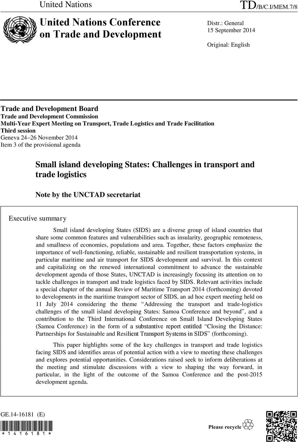provisional agenda Small island developing States: Challenges in transport and trade logistics Note by the UNCTAD secretariat Executive summary Small island developing States (SIDS) are a diverse
