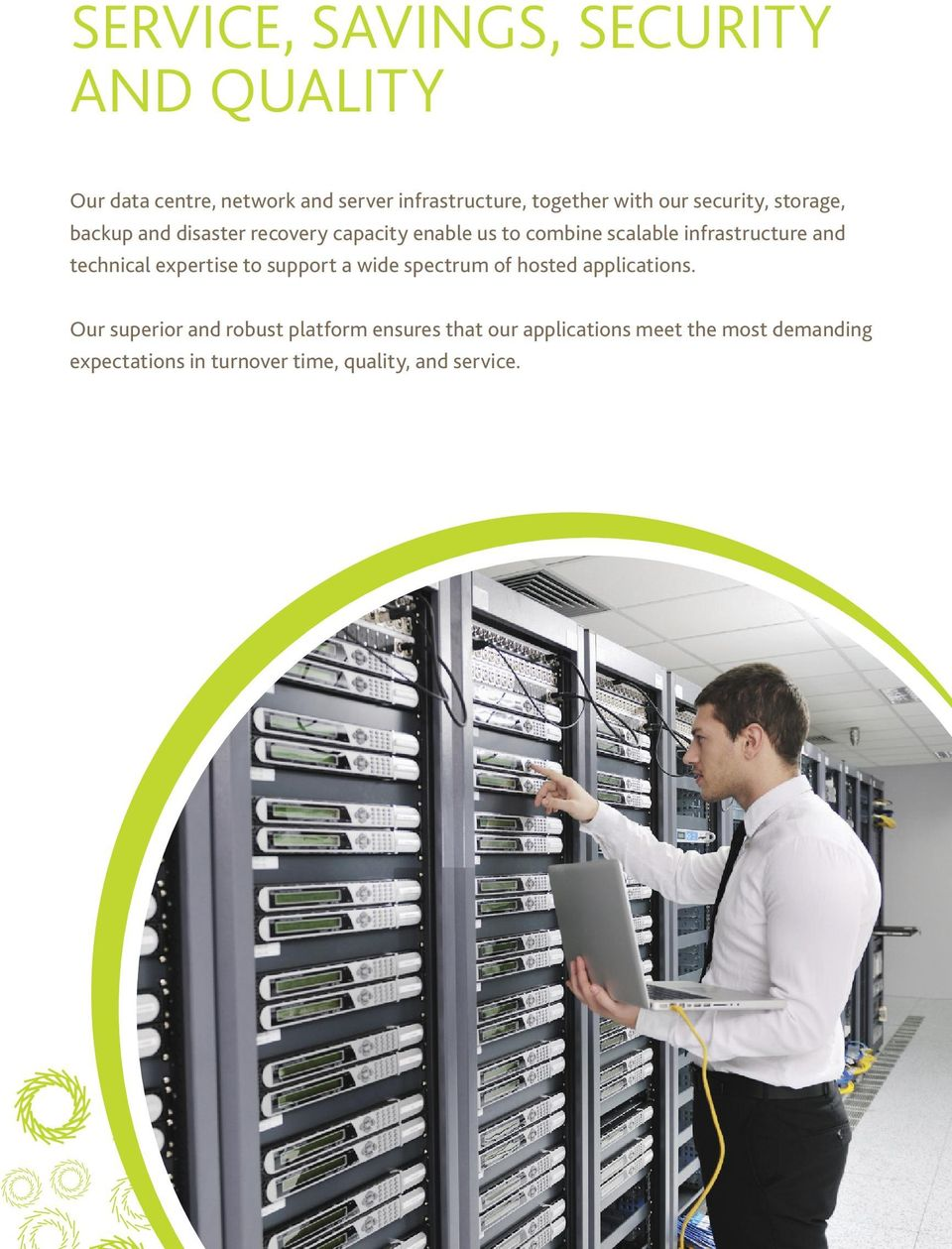 technical expertise to support a wide spectrum of hosted applications.