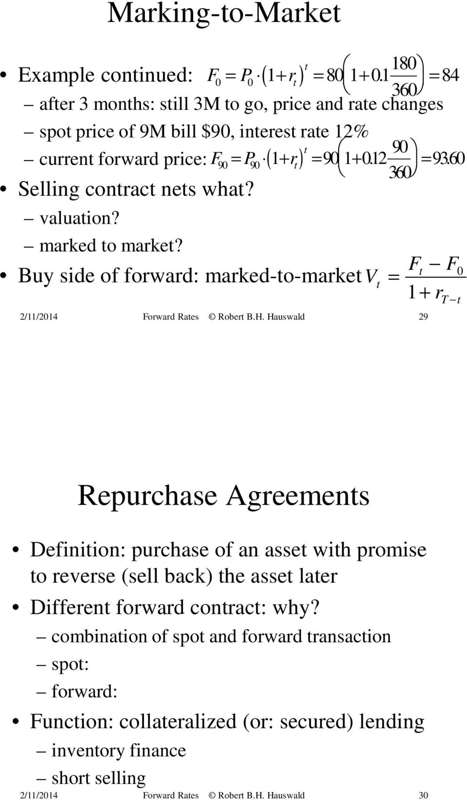 + = +. = 9360. 360 Selling contract nets what? valuation? marked to market?