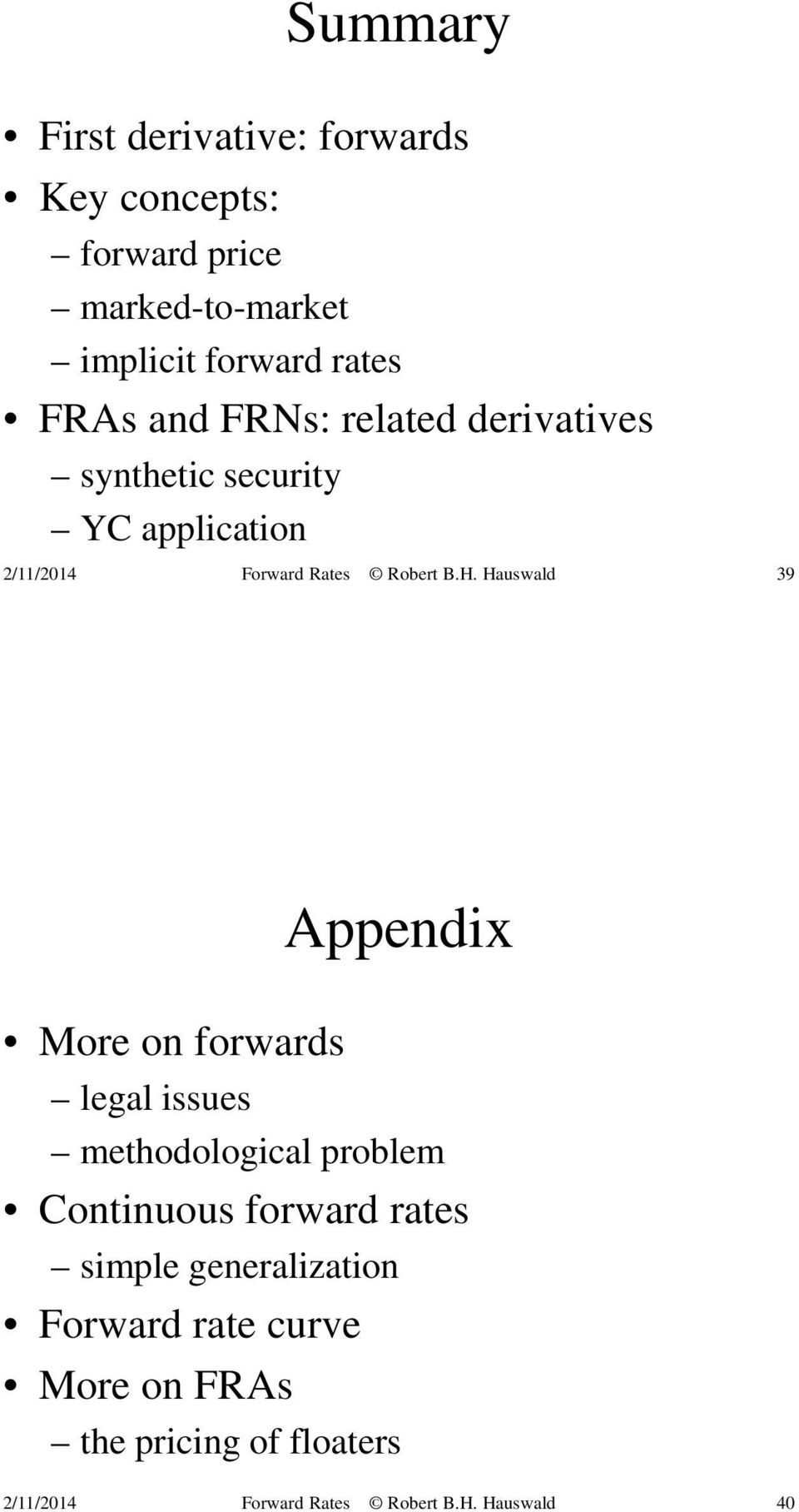application 39 Appendix More on forwards legal issues methodological problem