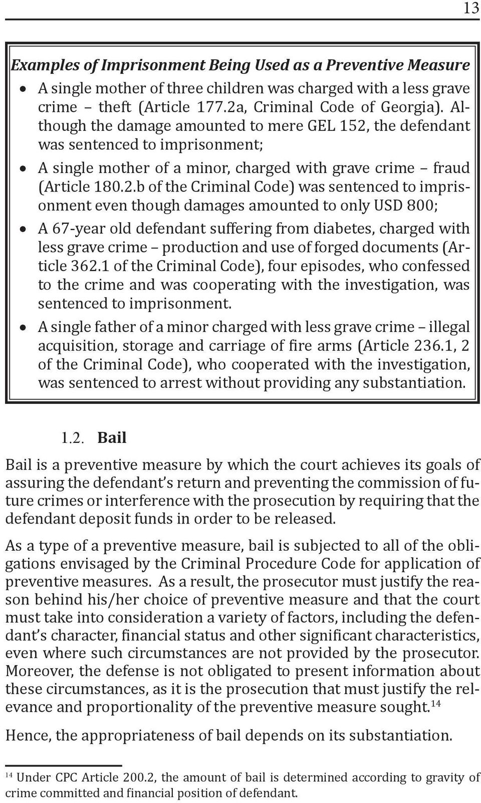 the defendant was sentenced to imprisonment; A single mother of a minor, charged with grave crime fraud (Article 180.2.