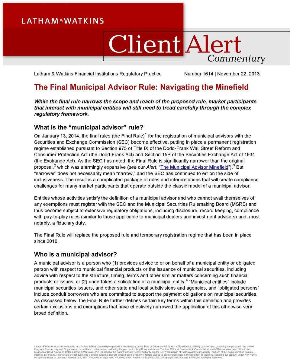 On January 13, 2014, the final rules (the Final Rule) 1 for the registration of municipal advisors with the Securities and Exchange Commission (SEC) become effective, putting in place a permanent