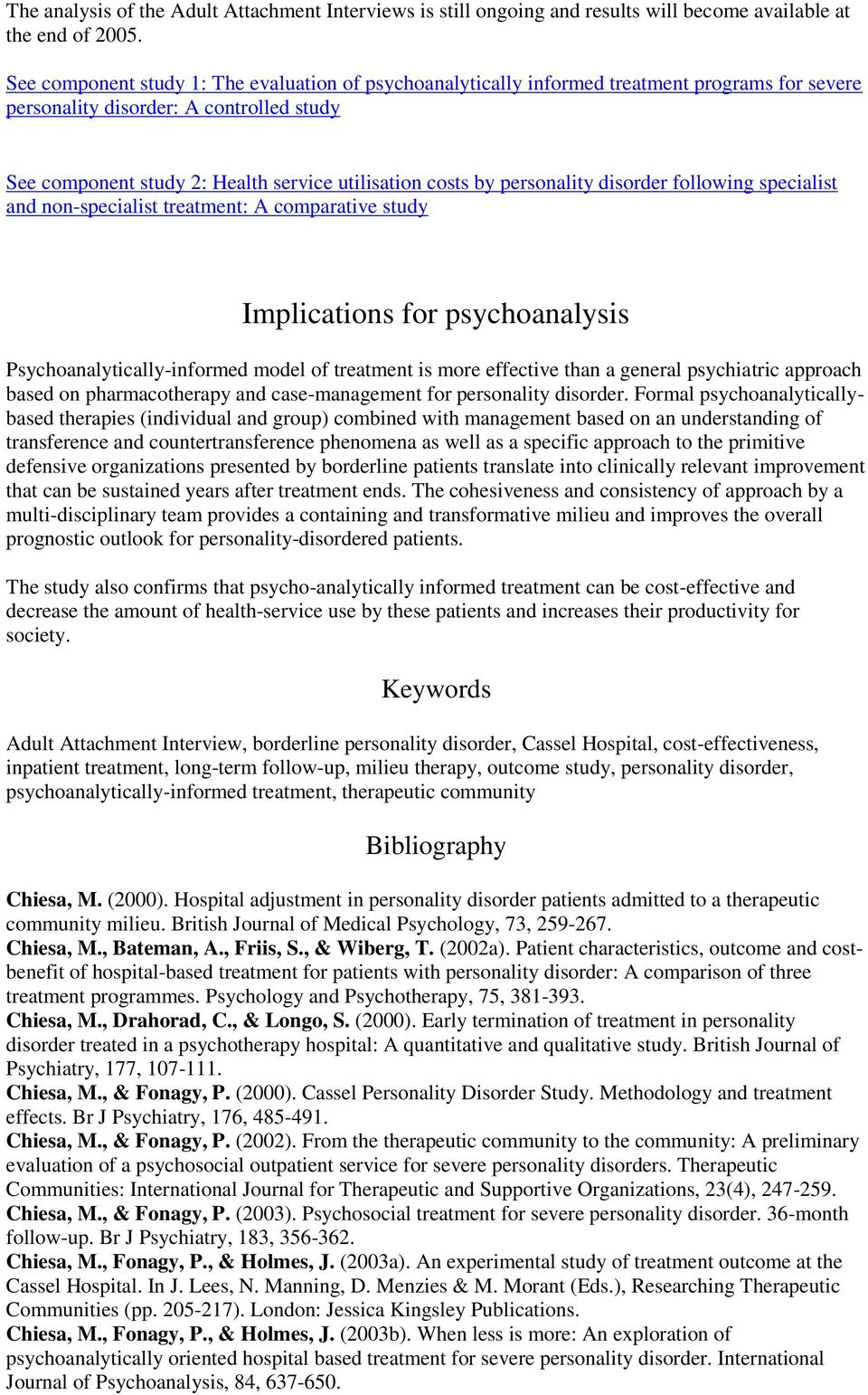 personality disorder following specialist and non-specialist treatment: A comparative study Implications for psychoanalysis Psychoanalytically-informed model of treatment is more effective than a