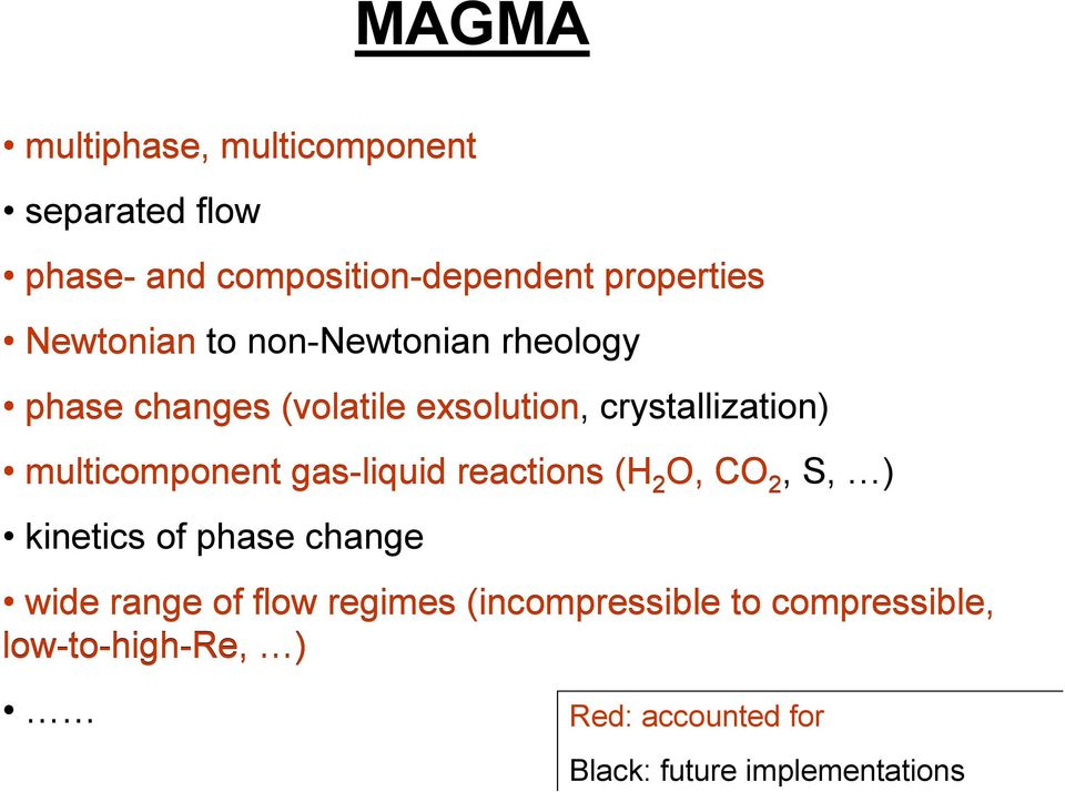 multicomponent gas-liquid reactions (H 2 O, CO 2, S, ) kinetics of phase change wide range of
