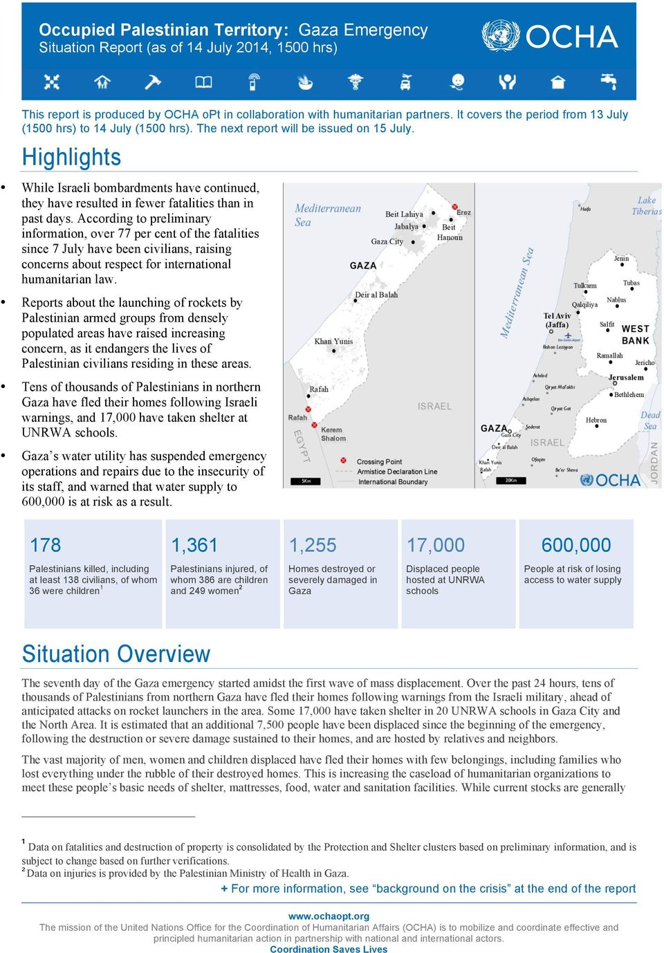 Highlights While Israeli bombardments have continued, they have resulted in fewer fatalities than in past days.