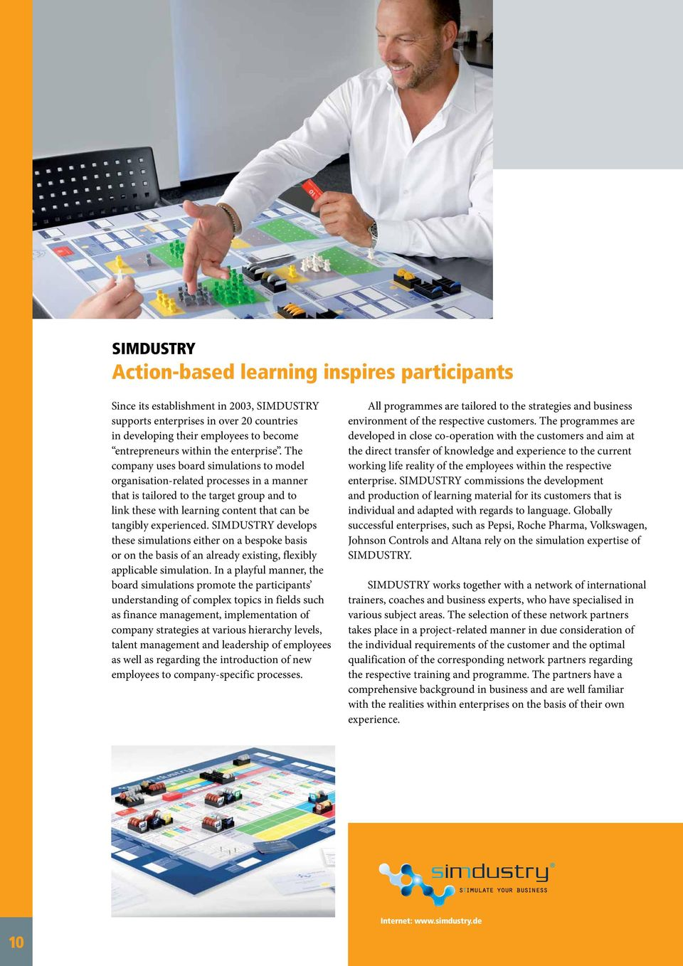 The company uses board simulations to model organisation-related processes in a manner that is tailored to the target group and to link these with learning content that can be tangibly experienced.