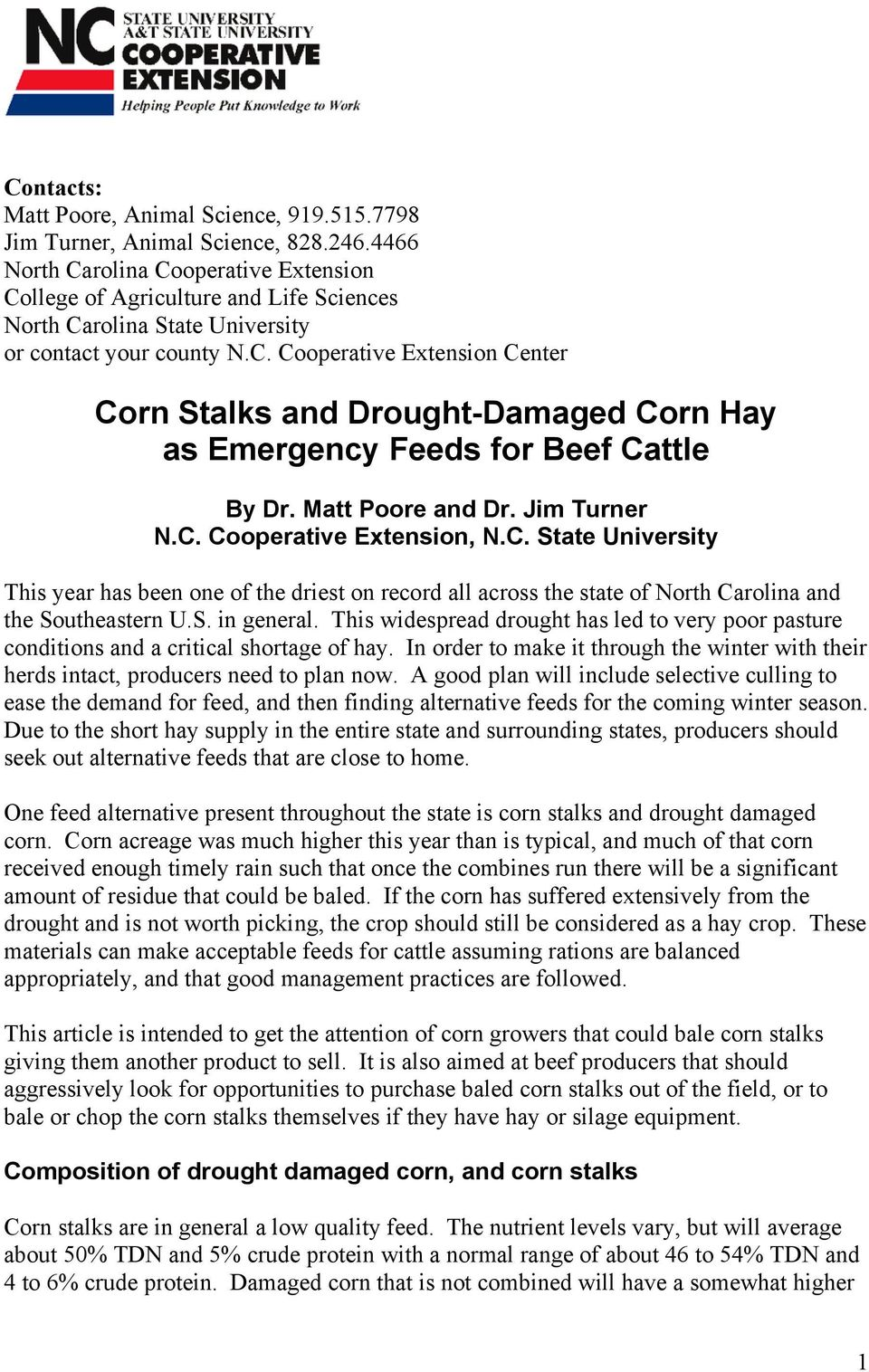 Matt Poore and Dr. Jim Turner N.C. Cooperative Extension, N.C. State University This year has been one of the driest on record all across the state of North Carolina and the Southeastern U.S. in general.