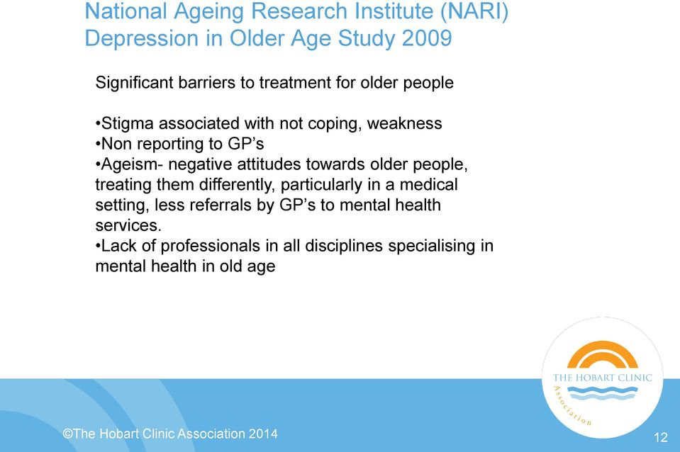 older people, treating them differently, particularly in a medical setting, less referrals by GP s to mental health