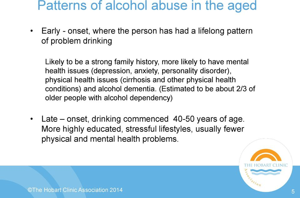 physical health conditions) and alcohol dementia.
