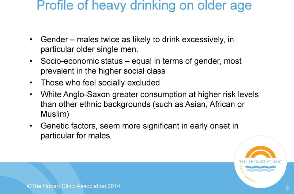 excluded White Anglo-Saxon greater consumption at higher risk levels than other ethnic backgrounds (such as Asian,