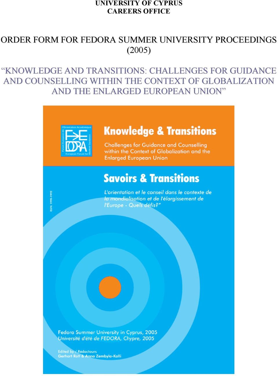 TRANSITIONS: CHALLENGES FOR GUIDANCE AND COUNSELLING