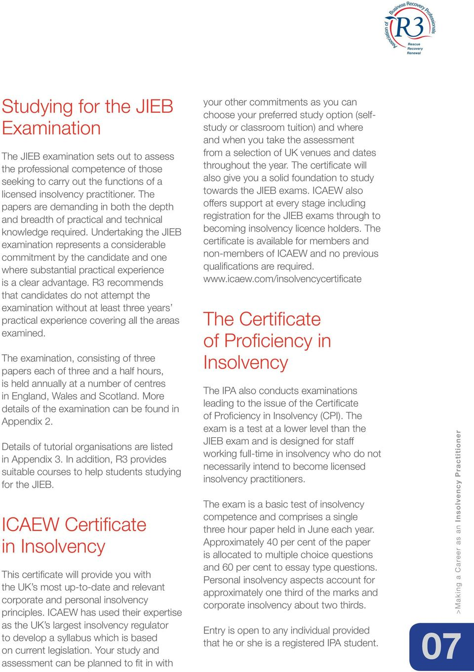Undertaking the JIEB examination represents a considerable commitment by the candidate and one where substantial practical experience is a clear advantage.