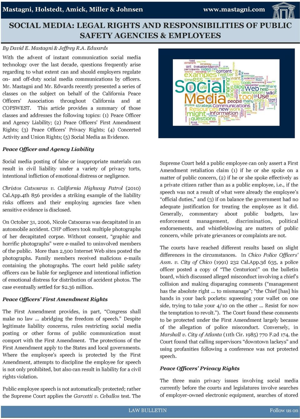 LEGAL RIGHTS AND RESPONSIBILITIES OF PUBLIC SAFETY AGENCIES & EMPLOYEES By David E. Mastagni & Jeffrey R.A. Edwards With the advent of instant communication social media technology over the last