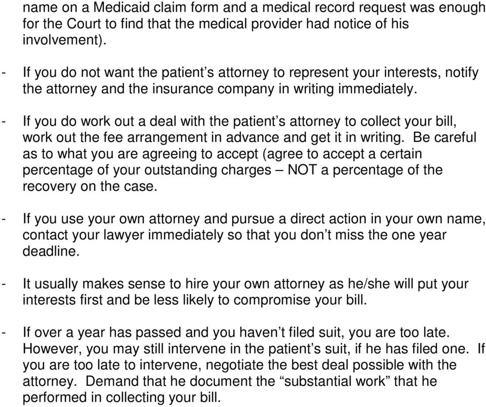 - If you do work out a deal with the patient s attorney to collect your bill, work out the fee arrangement in advance and get it in writing.