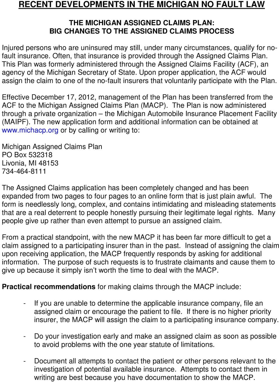 This Plan was formerly administered through the Assigned Claims Facility (ACF), an agency of the Michigan Secretary of State.